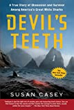 The Devil s Teeth: A True Story of Obsession and Survival Among America s Great White Sharks