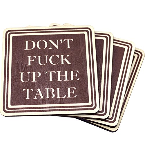 Don't Fuck Up The Table Wood Drink Coasters - Great Housewarming Gift - Passive Agressive - Funny Coaster - Made in USA - Perfect HomePod Coasters, by Wooden Shoe Designs - SET OF 4 (Brown)