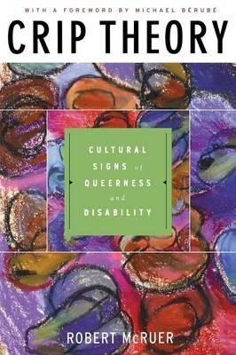 [(Crip Theory: Cultural Signs of Queerness and Disability)] [Author: Robert McRuer] published on (June, 2006) pdf