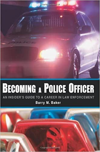 becoming a police officer an insider s guide to a career in law becoming a police officer an insider s guide to a career in law enforcement 0th edition
