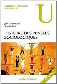 Histoire des pensées sociologiques (U Sciences sociales) par Bruno Milly