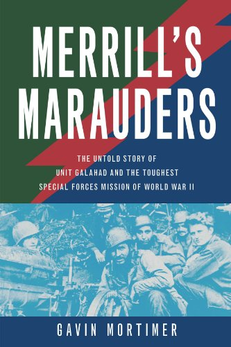 Merrill's Marauders: The Untold Story of Unit Galahad and the Toughest Special Forces Mission of World War II cover