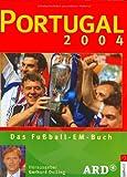 Portugal 2004: Das Fußball EM Buch