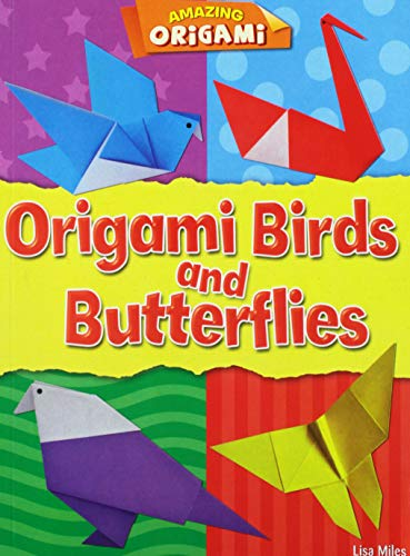 Origami Birds and Butterflies (Amazing Origami)