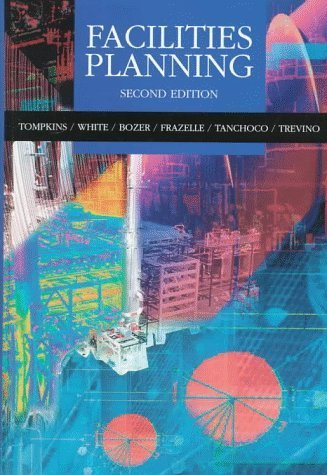 Facilities Planning by Tompkins, James A., White, John A., Bozer, Yavuz A., Frazelle, Edward H., Tanchoco, J. M. A., Trevino, Jaime (February 14, 1996) Hardcover