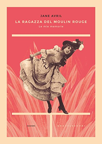 La ragazza del Moulin Rouge: Le mie memorie (Italian Edition) (Dancers Moulin Rouge)