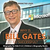 Why Is Bill Gates So Successful? Biography for Kids 9-12 | Children s Biography Books