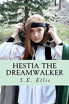 Hestia the Dreamwalker by [Ellis, S.E.]