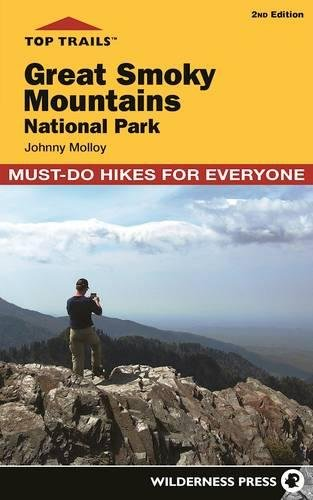 Great Smoky Mountains National Park - Top Trails: Great Smoky Mountains National Park: 50 Must-Do Hikes for Everyone