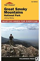 Top Trails: Great Smoky Mountains National Park: 50 Must-Do Hikes for Everyone Paperback