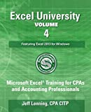 img - for Excel University - Volume 4 - Featuring Excel 2013 for Windows: Microsoft Excel Training for CPAs and Accounting Professionals (Excel University - Featuring Excel 2013 for Windows) book / textbook / text book
