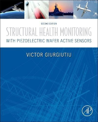 Structural Health Monitoring with Piezoelectric Wafer Active Sensors, Second Edition