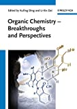 Organic Chemistry - Breakthroughs and Perspectives, , 3527329633
