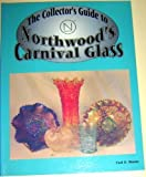 Collector's Guide to Northwood's Carnival Glass, Carl O. Burns, 0895380609