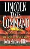 img - for Lincoln Takes Command book / textbook / text book