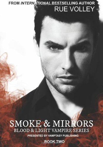 Smoke and Mirrors (Blood and Light) (Volume 2) Paperback – October 15, 2013 - Blood Smoke Mirrors