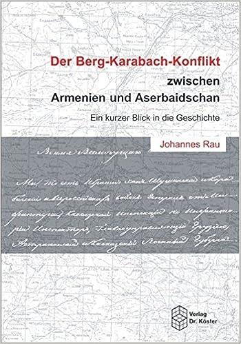 Der Berg Karabach Konflikt Zwischen Armenien Und Aserbaidschan Rau Johannes 9783895746291 Amazon Com Books