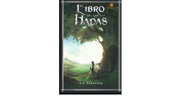 El libro de las hadas: La travesía (Spanish Edition): Neri Alexis ...