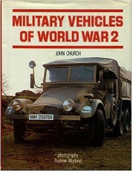 Used Military Vehicles >> Amazon Com Military Vehicles Of World War 2 9780713710441