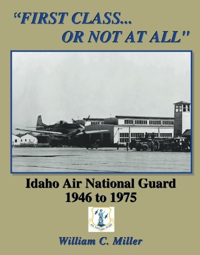 First Class...Or Not At All: Idaho Air National Guard 1946 - 1975