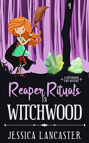 Reaper Rituals in Witchwood (Witchwood Cozy Mystery Book 4) by [Lancaster, Jessica]