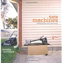 Sex Machines: Photographs and Interviews