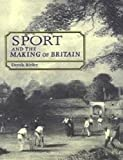 img - for Sport and the making of Britain (Studies in Social History of Sport MUP) book / textbook / text book