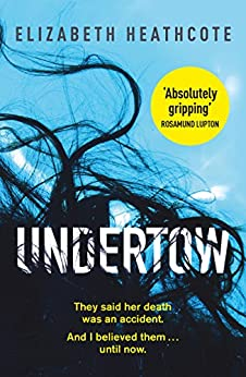 Undertow: Do you really know your husband? Submerge yourself in this chilling domestic thriller (English Edition) de [Heathcote, Elizabeth]