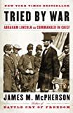 Book cover for Tried by War: Abraham Lincoln as Commander in Chief