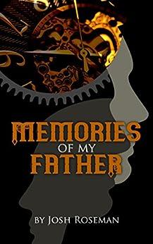 Memories of My Father by [Roseman, Josh]