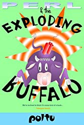 Perl and the Exploding Buffalo (Perl's Script (Volume 2))