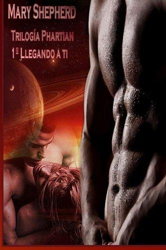 Llegando a ti (Trilogía Phartian) (Volume 1) (Spanish Edition)