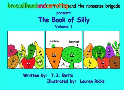 Download broccolihead and carrottop and the nonsense brigade present The Book of Silly,: Volume 1 PDF