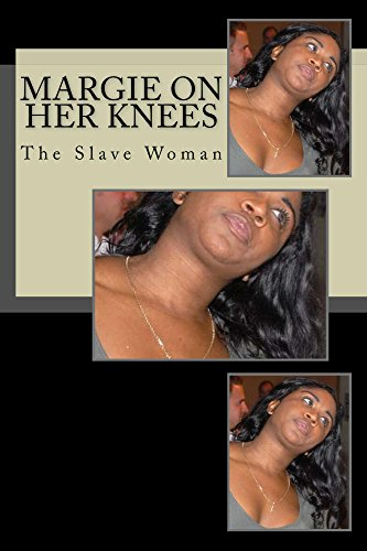 Barrow Bootie - Margie on Her Knees: The Slave Woman