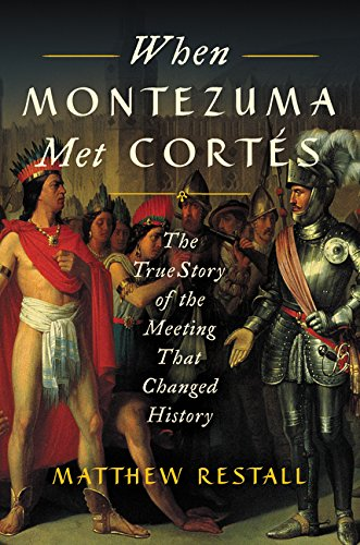 Read Online When Montezuma Met Cortés: The True Story of the Meeting that Changed History pdf