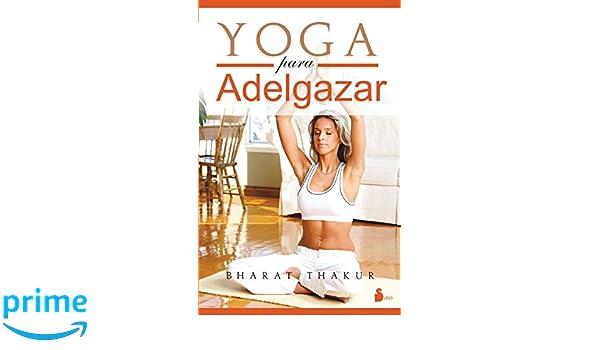 Yoga para adelgazar (Spanish Edition): Bharat Thakur ...