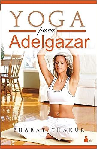 YOGA PARA ADELGAZAR (2010): Amazon.es: BHARAT THAKUR, Miguel ...