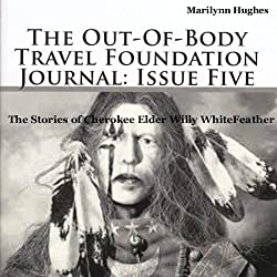 The Out-Of-Body Travel Foundation Journal: Issue Five