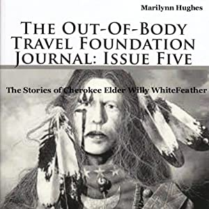 The Out-Of-Body Travel Foundation Journal: Issue Five Audiobook
