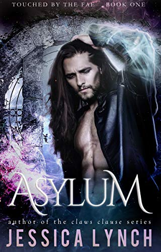 Asylum (Touched by the Fae Book 1)