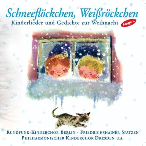 Schneeflöckchen, Weißröckchen (Kinderlieder und Gedichte zur Winterzeit)