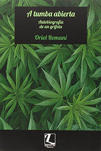 Descargar Libro A Tumba Abierta. Autobiografia De Un Grifota Oriol Romaní