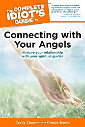 The CIG to Connecting with Your Angels (The Complete Idiot's Guide)