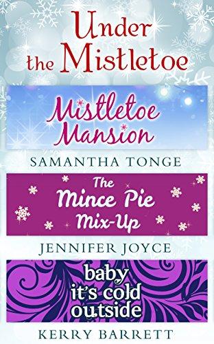 Under The Mistletoe: Mistletoe Mansion / The Mince Pie Mix-Up / Baby It's Cold Outside