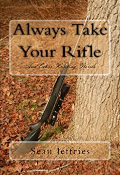 Always Take Your Rifle by [Jeffries, Sean]