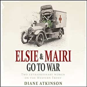 Elsie and Mairi Go to War Audiobook