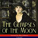 The Glimpses of the Moon Audiobook by Edith Wharton Narrated by Alice Johnson