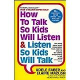 How To Talk So Kids Will Listen & Listen So Kids Will Talkby A Faber