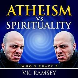 Atheism vs. Spirituality