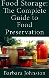 Food Storage: The Complete Guide to Food Preservation